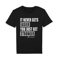 T-Shirt It Never Gets Easier You Just Get Stronger. Jetzt bestellen!